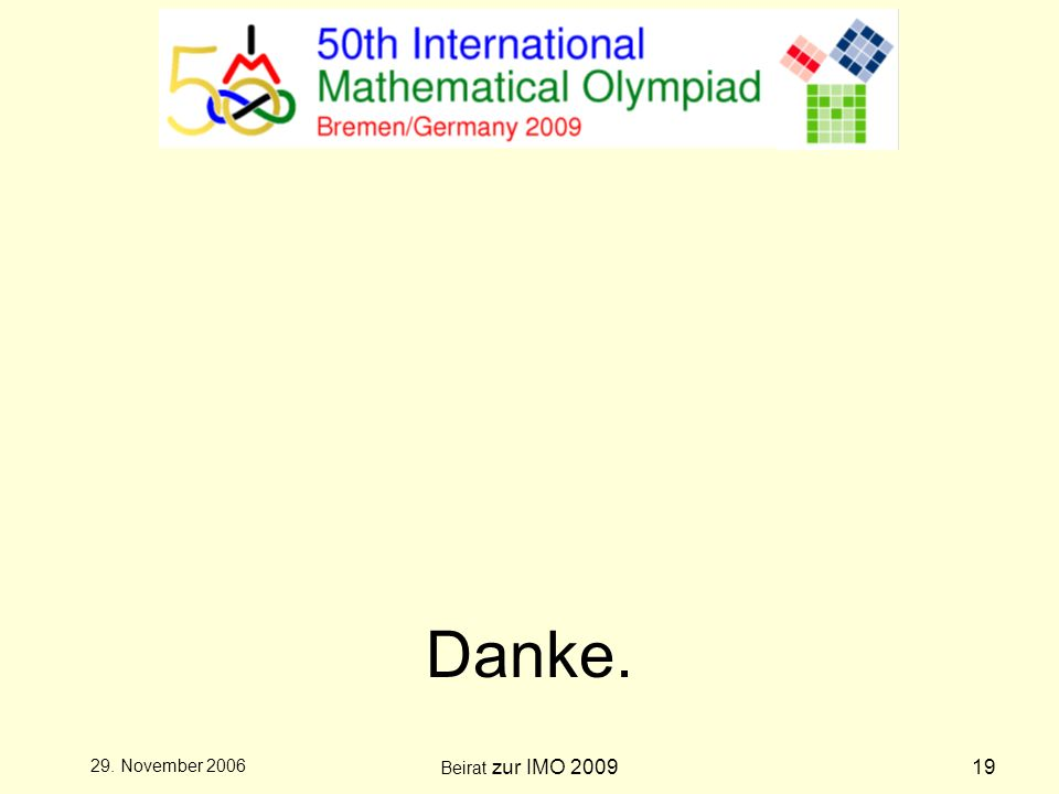 Beirat zur IMO 200919 29. November 2006 Danke.