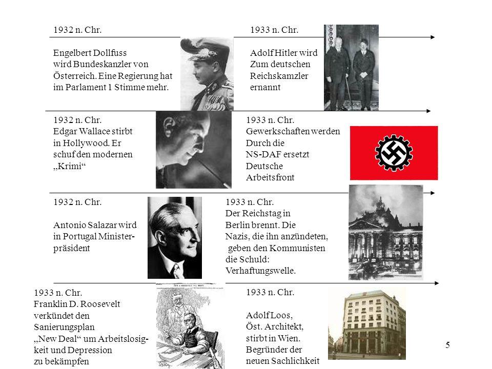5 1932 n. Chr. Engelbert Dollfuss wird Bundeskanzler von Österreich. Eine Regierung hat im Parlament 1 Stimme mehr. 1932 n. Chr. Edgar Wallace stirbt