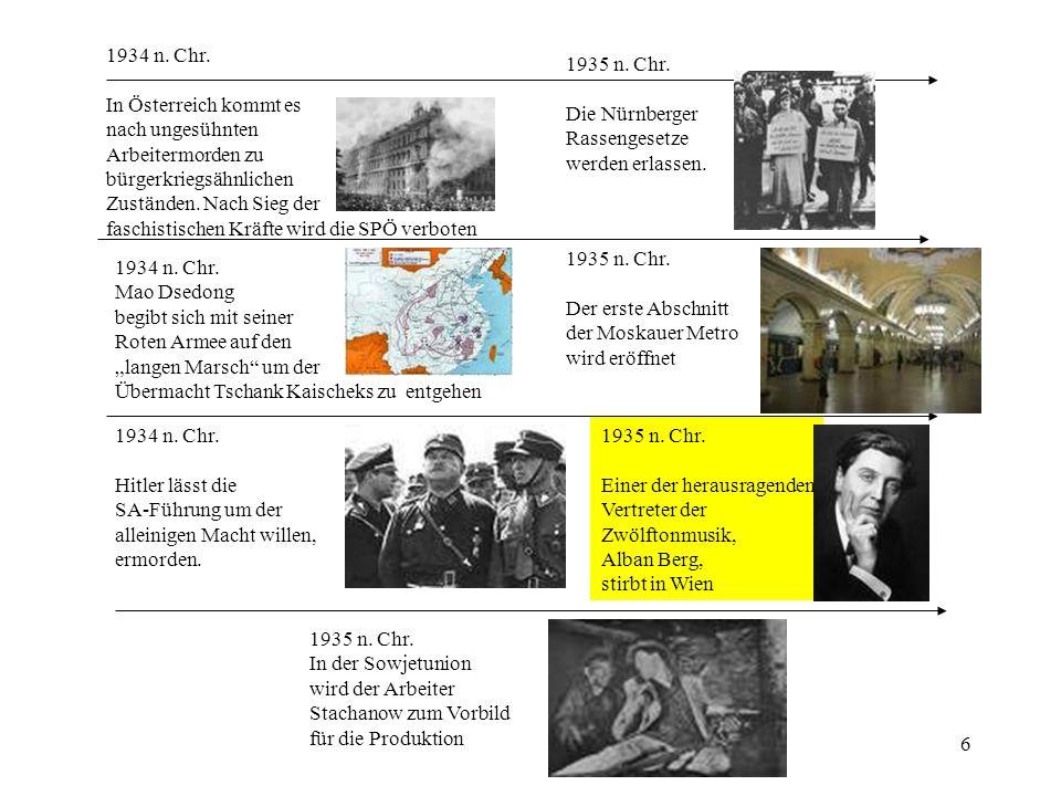 6 1934 n. Chr. In Österreich kommt es nach ungesühnten Arbeitermorden zu bürgerkriegsähnlichen Zuständen. Nach Sieg der faschistischen Kräfte wird die