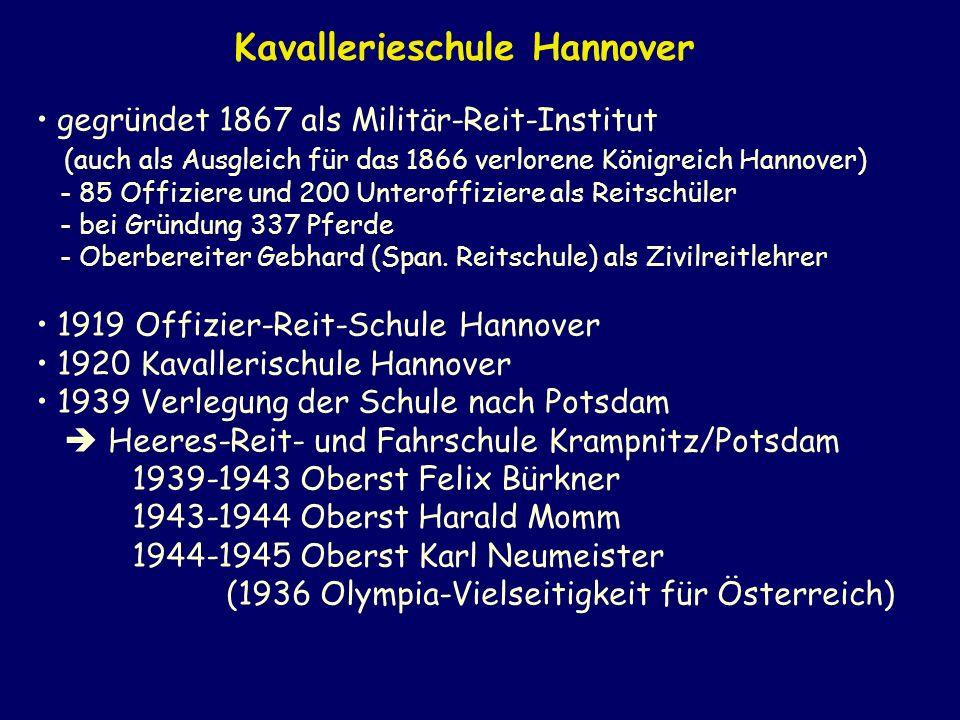gegründet 1867 als Militär-Reit-Institut (auch als Ausgleich für das 1866 verlorene Königreich Hannover) - 85 Offiziere und 200 Unteroffiziere als Rei