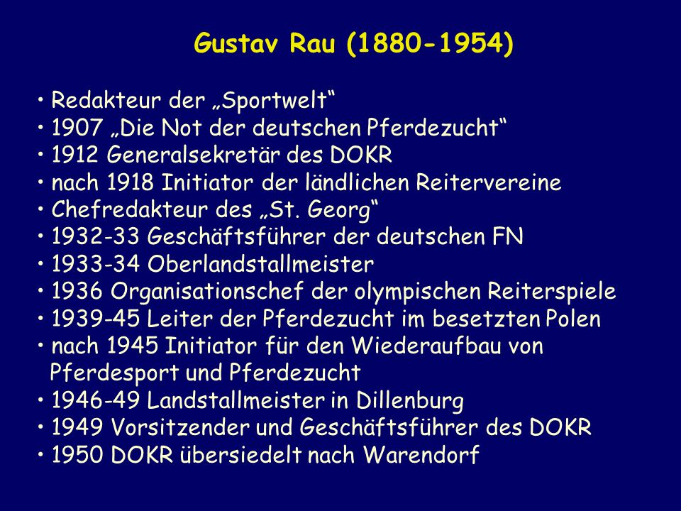 Redakteur der Sportwelt 1907 Die Not der deutschen Pferdezucht 1912 Generalsekretär des DOKR nach 1918 Initiator der ländlichen Reitervereine Chefreda