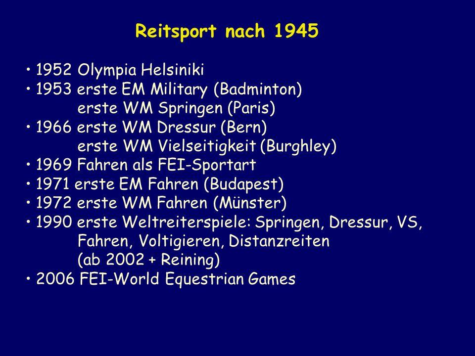 1952 Olympia Helsiniki 1953 erste EM Military (Badminton) erste WM Springen (Paris) 1966 erste WM Dressur (Bern) erste WM Vielseitigkeit (Burghley) 19