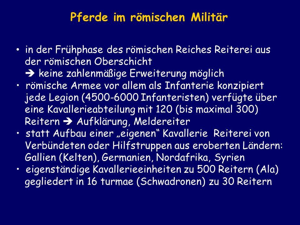 in der Frühphase des römischen Reiches Reiterei aus der römischen Oberschicht keine zahlenmäßige Erweiterung möglich römische Armee vor allem als Infa