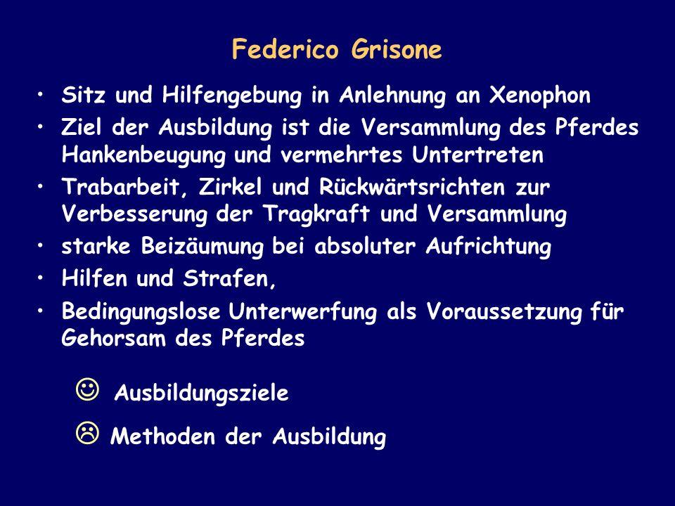 Federico Grisone Sitz und Hilfengebung in Anlehnung an Xenophon Ziel der Ausbildung ist die Versammlung des Pferdes Hankenbeugung und vermehrtes Unter