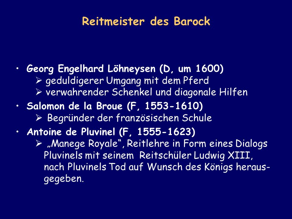 Reitmeister des Barock Georg Engelhard Löhneysen (D, um 1600) geduldigerer Umgang mit dem Pferd verwahrender Schenkel und diagonale Hilfen Salomon de