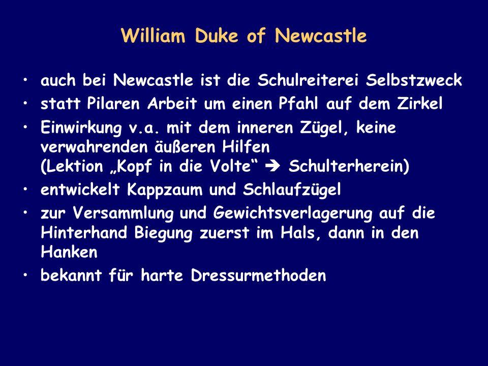 William Duke of Newcastle auch bei Newcastle ist die Schulreiterei Selbstzweck statt Pilaren Arbeit um einen Pfahl auf dem Zirkel Einwirkung v.a. mit