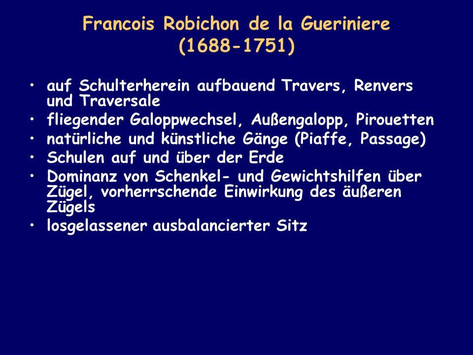 Francois Robichon de la Gueriniere (1688-1751) auf Schulterherein aufbauend Travers, Renvers und Traversale fliegender Galoppwechsel, Außengalopp, Pir