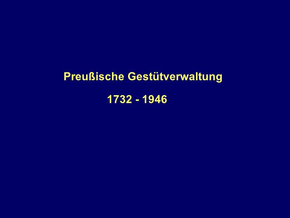 Preußische Gestütverwaltung 1732 - 1946