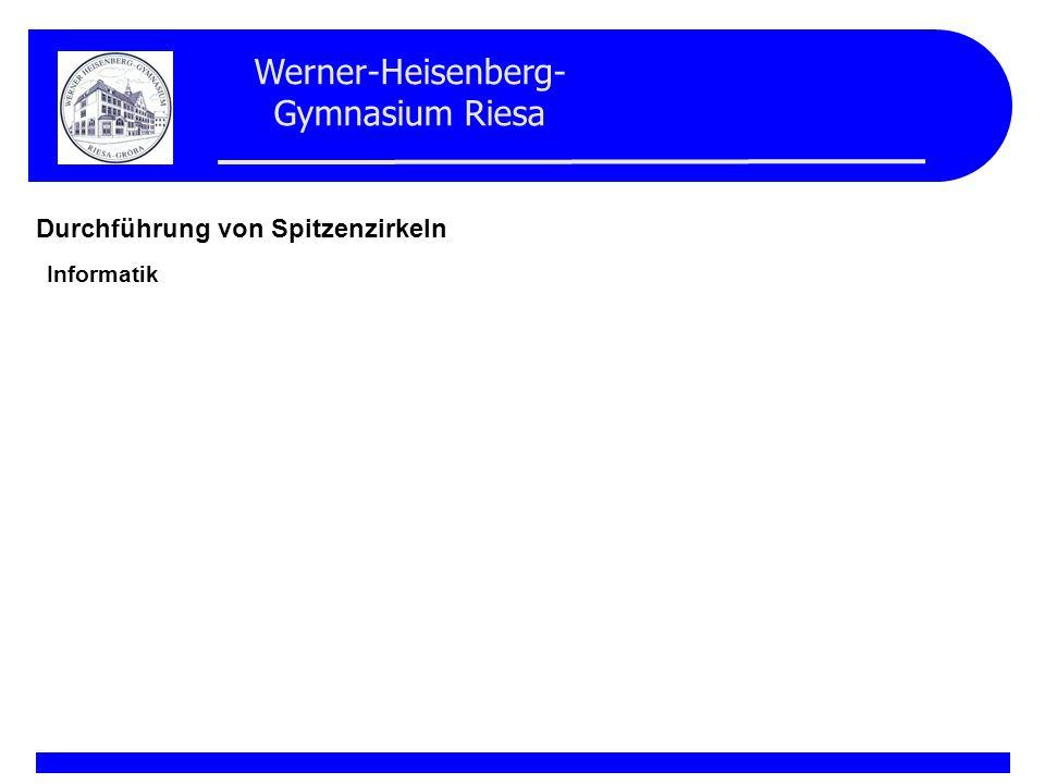 Werner-Heisenberg- Gymnasium Riesa Durchführung von Spitzenzirkeln Mathematik In allen Jahrgangsstufen werden die Schüler gezielt auf Wettbewerbe vorbereitet.