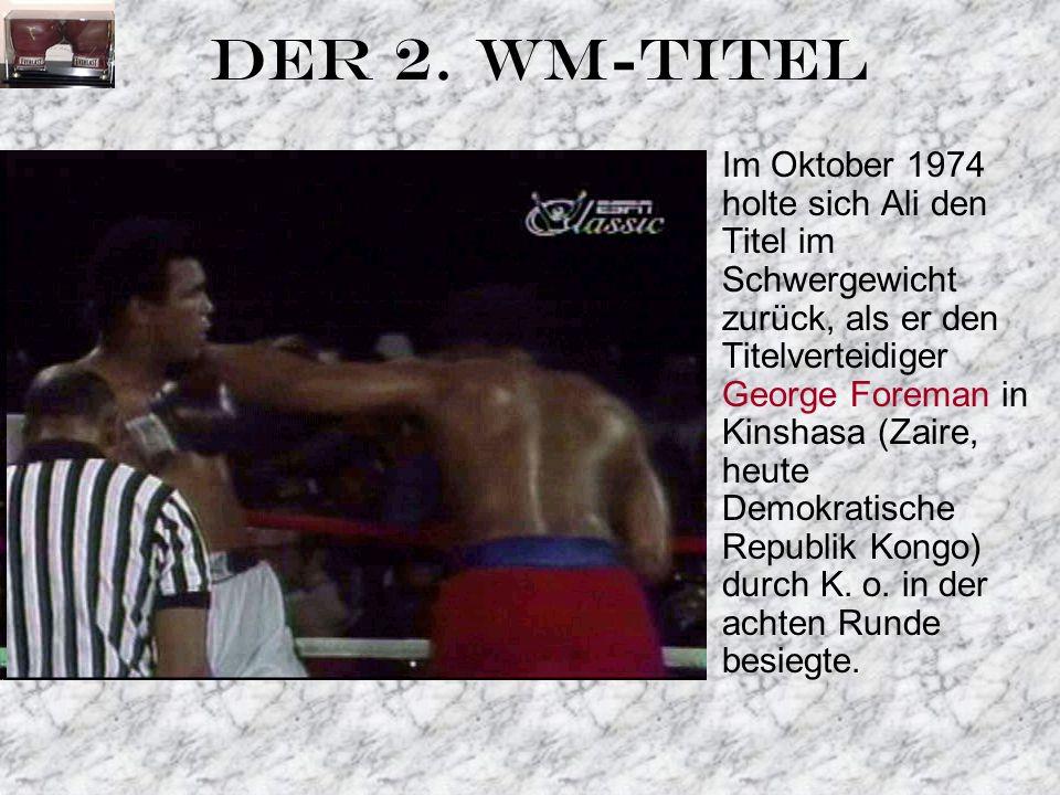 Im Oktober 1974 holte sich Ali den Titel im Schwergewicht zurück, als er den Titelverteidiger George Foreman in Kinshasa (Zaire, heute Demokratische Republik Kongo) durch K.