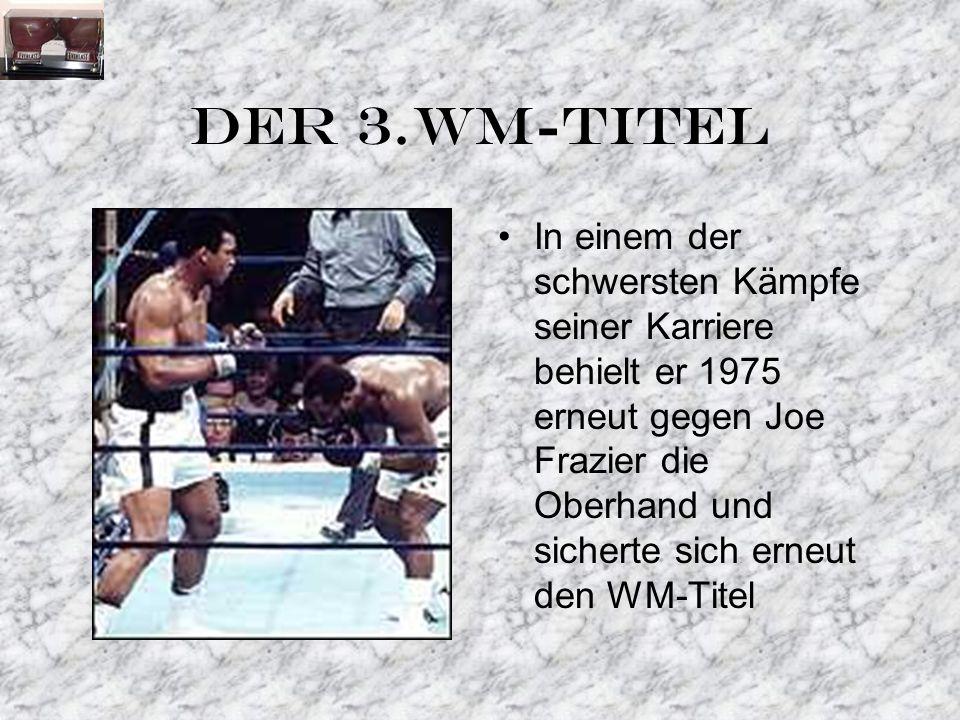 DER 3.WM-TITEL In einem der schwersten Kämpfe seiner Karriere behielt er 1975 erneut gegen Joe Frazier die Oberhand und sicherte sich erneut den WM-Titel