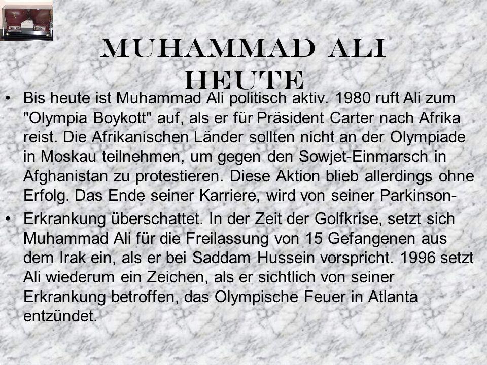 MUHAMMAD ALI HEUTE Bis heute ist Muhammad Ali politisch aktiv.