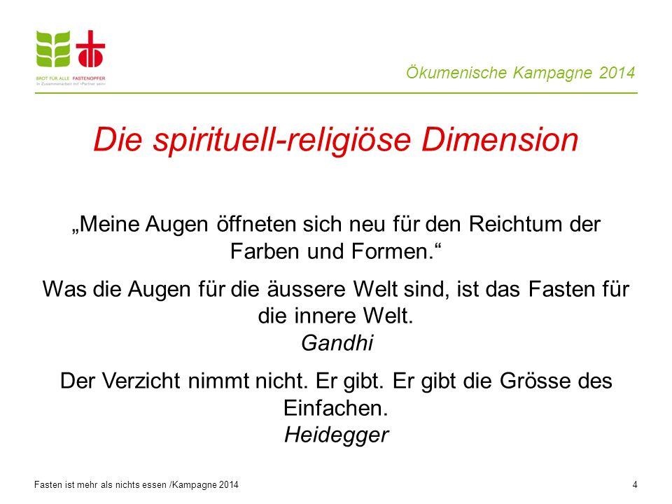 Ökumenische Kampagne 2014 4 Meine Augen öffneten sich neu für den Reichtum der Farben und Formen.