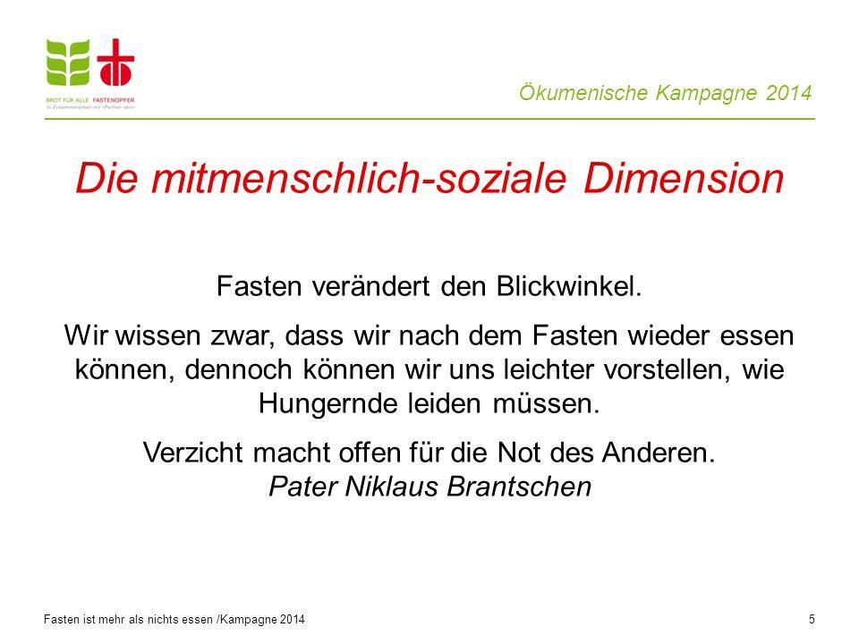 Ökumenische Kampagne 2014 5 Fasten verändert den Blickwinkel.