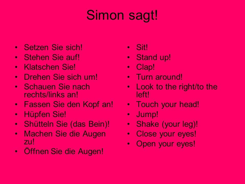 Simon sagt. Setzen Sie sich. Stehen Sie auf. Klatschen Sie.