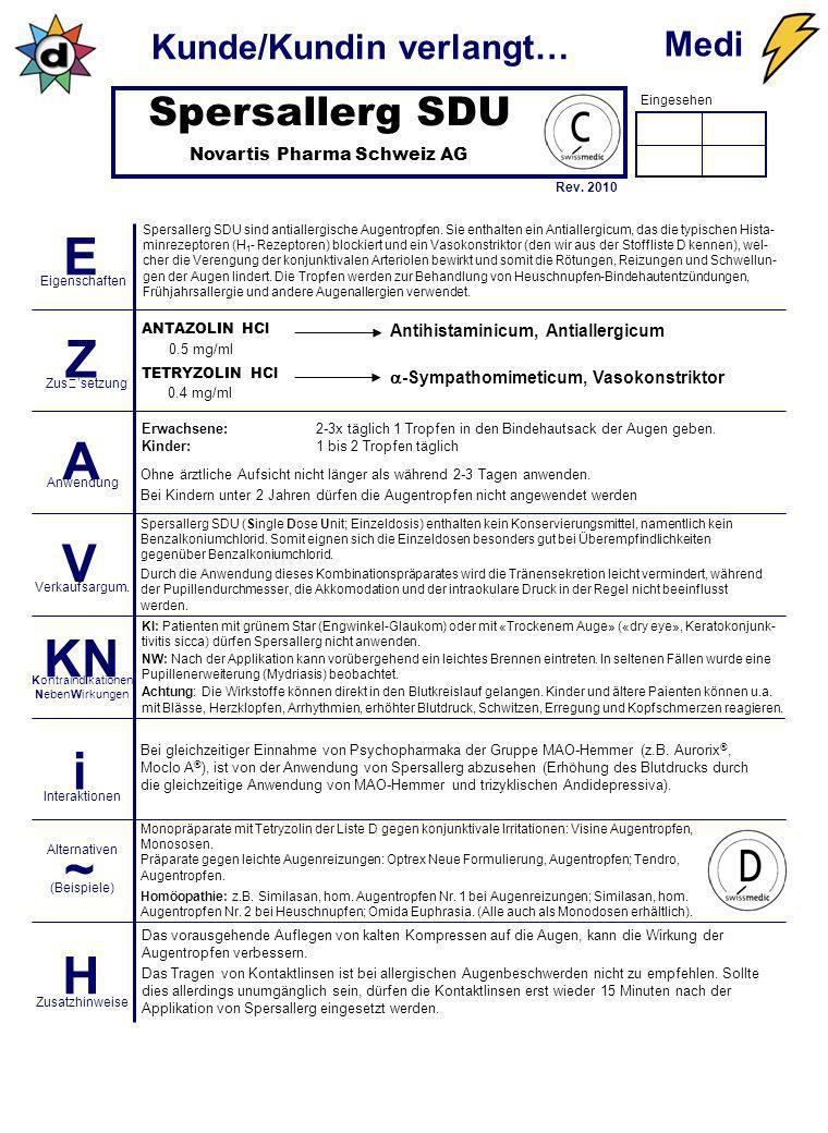 Eingesehen Kunde/Kundin verlangt… E Z A V KN i ~ H Eigenschaften Zussetzung Anwendung Verkaufsargum. KontraindIkationen NebenWirkungen Interaktionen (