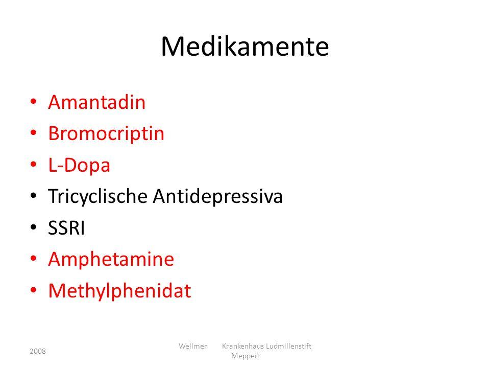 Medikamente Amantadin Bromocriptin L-Dopa Tricyclische Antidepressiva SSRI Amphetamine Methylphenidat 2008 Wellmer Krankenhaus Ludmillenstift Meppen