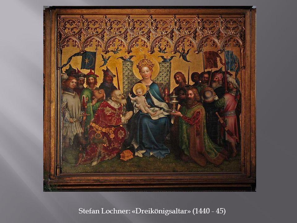 Stefan Lochner: «Dreikönigsaltar» (1440 - 45)