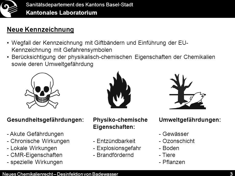 Sanitätsdepartement des Kantons Basel-Stadt Kantonales Laboratorium Neues Chemikalienrecht – Desinfektion von Badewasser 3 Neue Kennzeichnung Wegfall