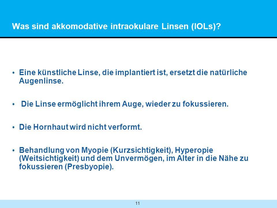 11 Was sind akkomodative intraokulare Linsen (IOLs).