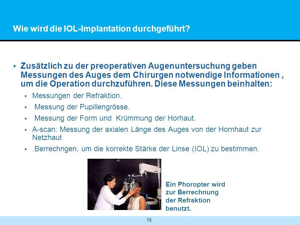 15 Wie wird die IOL-Implantation durchgeführt.