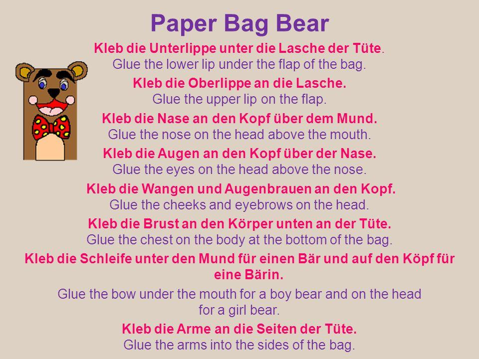 Paper Bag Bear Kleb die Unterlippe unter die Lasche der Tüte. Glue the lower lip under the flap of the bag. Kleb die Oberlippe an die Lasche. Glue the