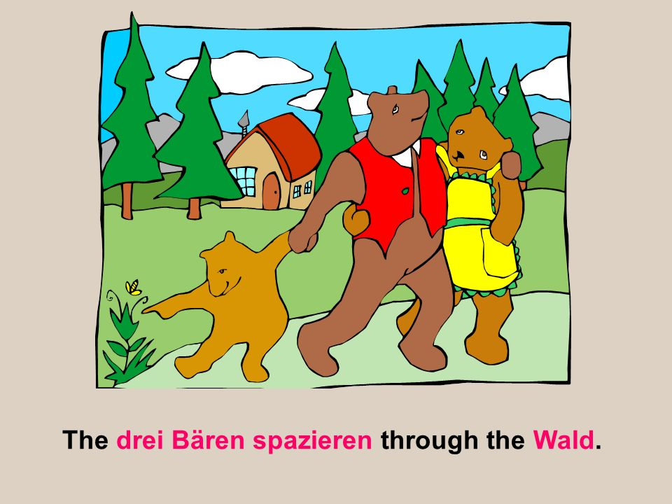 The drei Bären spazieren through the Wald.