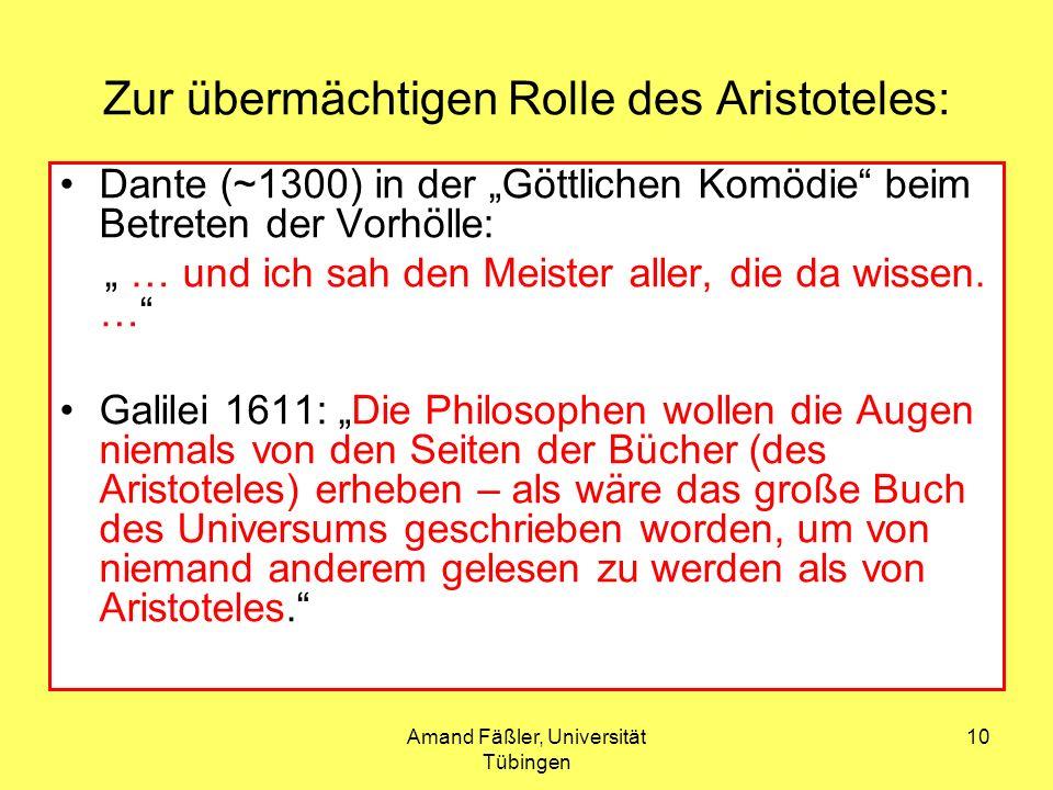 Amand Fäßler, Universität Tübingen 10 Zur übermächtigen Rolle des Aristoteles: Dante (~1300) in der Göttlichen Komödie beim Betreten der Vorhölle: … u