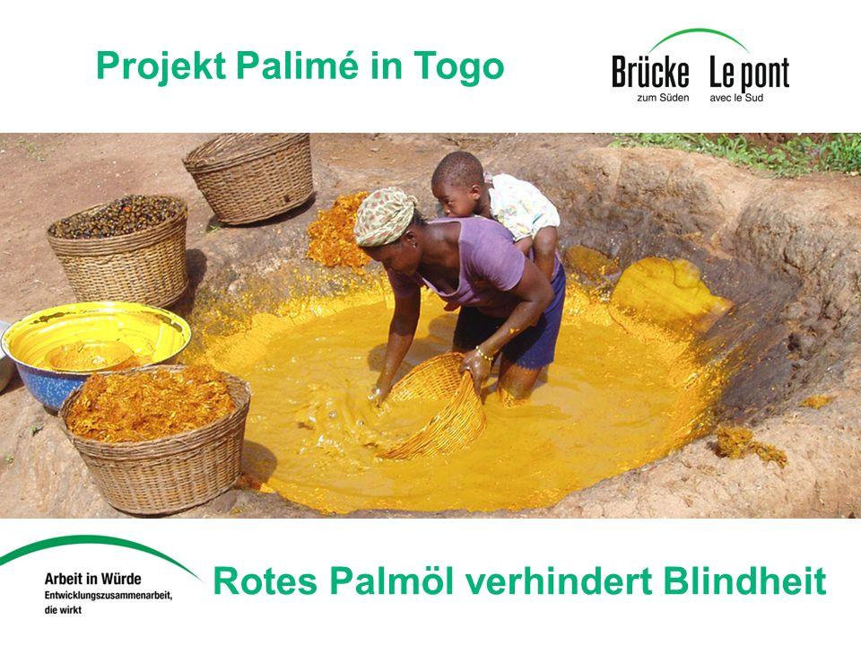 Rotes Palmöl verhindert Blindheit Projekt Palimé in Togo