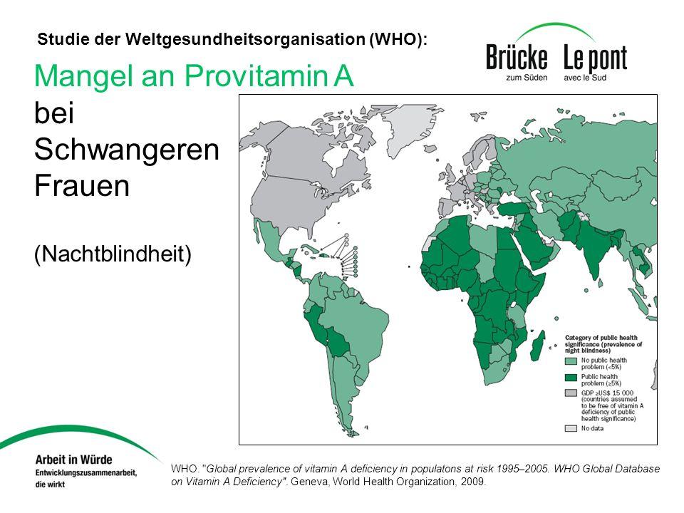 Mangel an Provitamin A bei Schwangeren Frauen (Nachtblindheit) Studie der Weltgesundheitsorganisation (WHO): WHO.