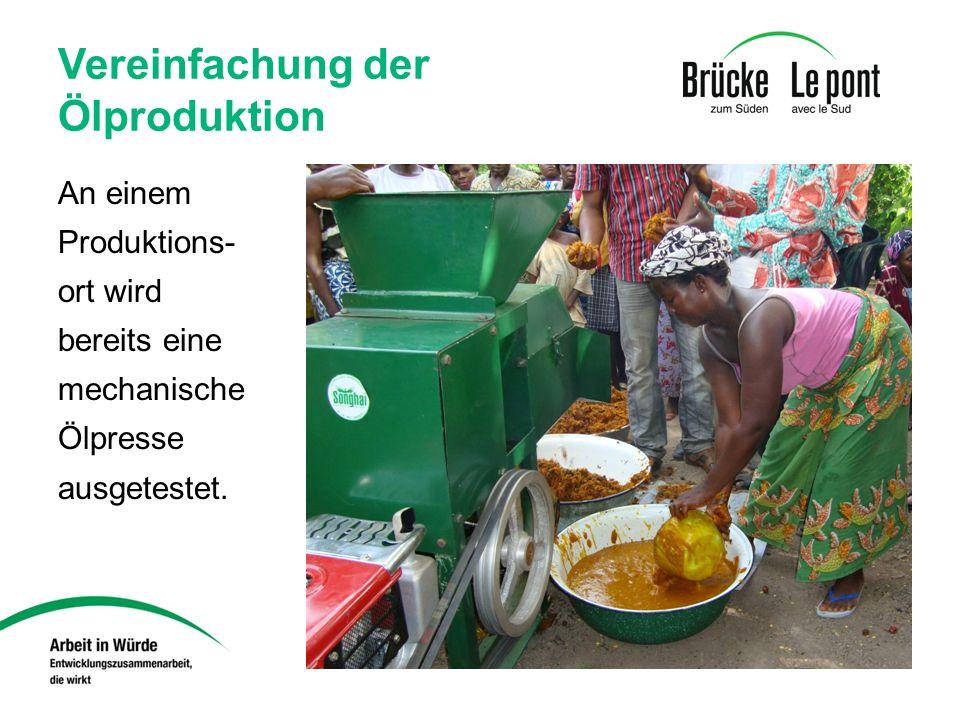 Vereinfachung der Ölproduktion An einem Produktions- ort wird bereits eine mechanische Ölpresse ausgetestet.
