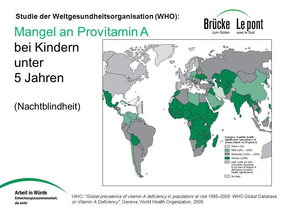 Mangel an Provitamin A bei Kindern unter 5 Jahren (Nachtblindheit) Studie der Weltgesundheitsorganisation (WHO): WHO.