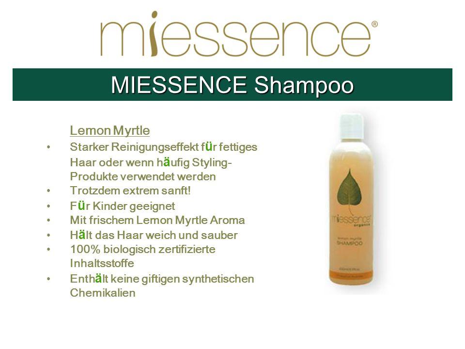 Lemon Myrtle Starker Reinigungseffekt f ü r fettiges Haar oder wenn h ä ufig Styling- Produkte verwendet werden Trotzdem extrem sanft! F ü r Kinder ge