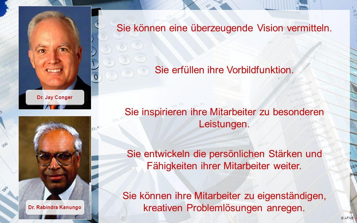 Dr.Jay Conger Dr. Rabindra Kanungo © AFNB Sie können eine überzeugende Vision vermitteln.