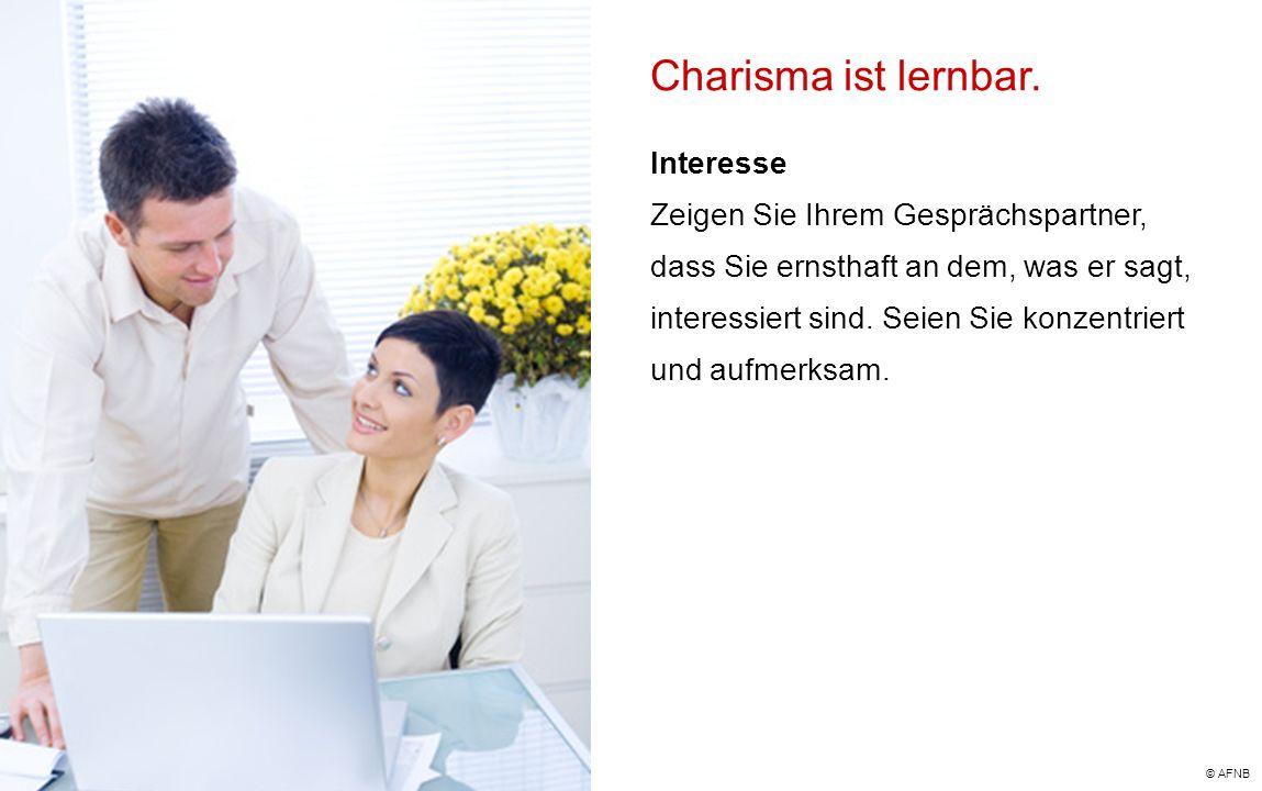 Charisma ist lernbar. Interesse Zeigen Sie Ihrem Gesprächspartner, dass Sie ernsthaft an dem, was er sagt, interessiert sind. Seien Sie konzentriert