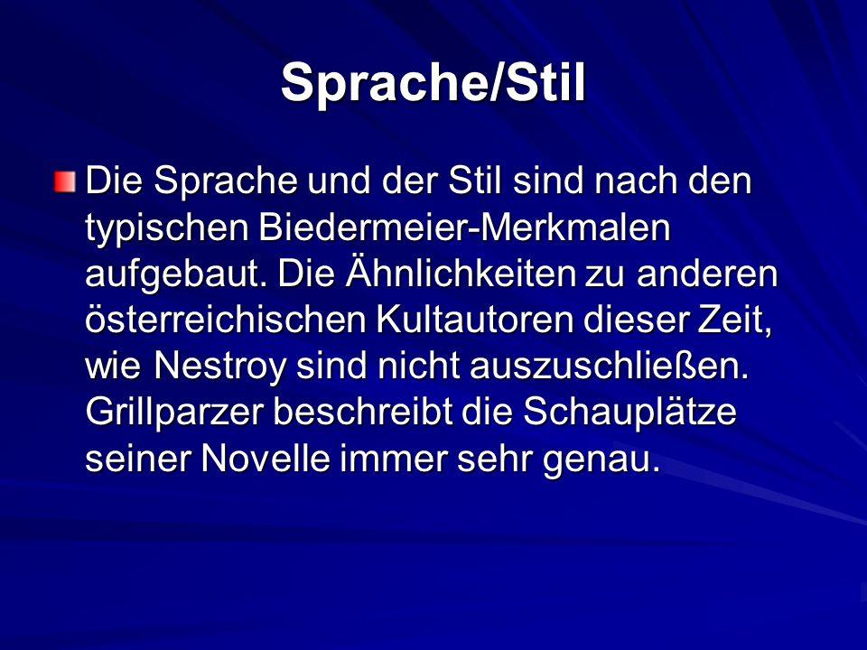 Sprache/Stil Die Sprache und der Stil sind nach den typischen Biedermeier-Merkmalen aufgebaut. Die Ähnlichkeiten zu anderen österreichischen Kultautor
