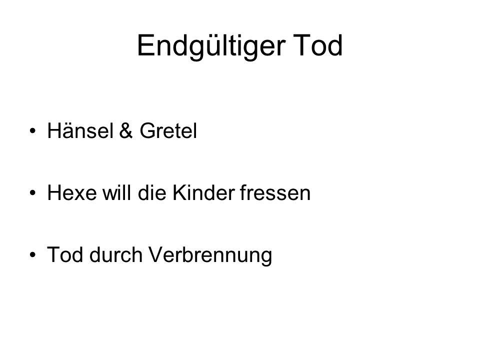 Endgültiger Tod Hänsel & Gretel Hexe will die Kinder fressen Tod durch Verbrennung