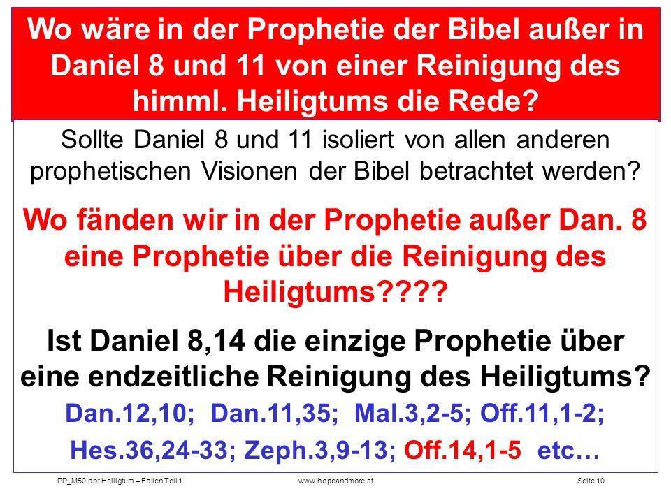 Seite 9 PP_M50.ppt Heiligtum – Folien Teil 1www.hopeandmore.at Hat Gott nur dem Daniel etwas vom Verwüsten des Heiligtums (des Tempels) offenbart? Was