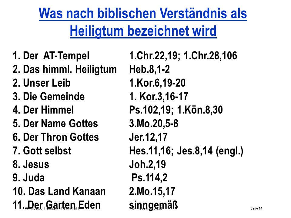 Seite 13 PP_M50.ppt Heiligtum – Folien Teil 1www.hopeandmore.at Dann gibt es zwei weitere Dinge, die ein Heiligtum genannt werden mögen, welche je ein