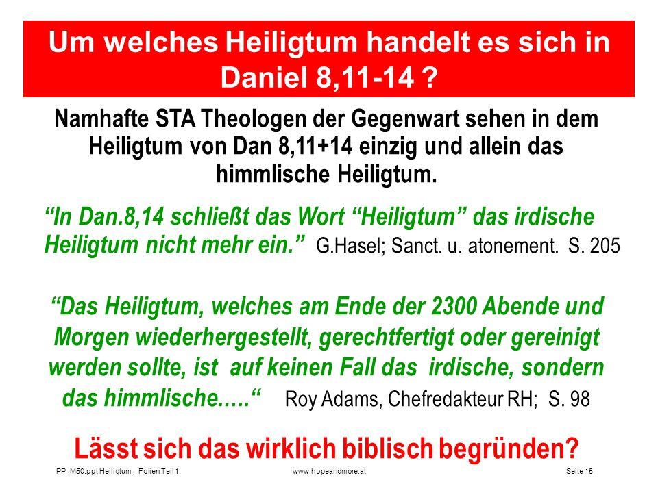 Seite 14 PP_M50.ppt Heiligtum – Folien Teil 1www.hopeandmore.at Was nach biblischen Verständnis als Heiligtum bezeichnet wird 1. Der AT-Tempel 1.Chr.2