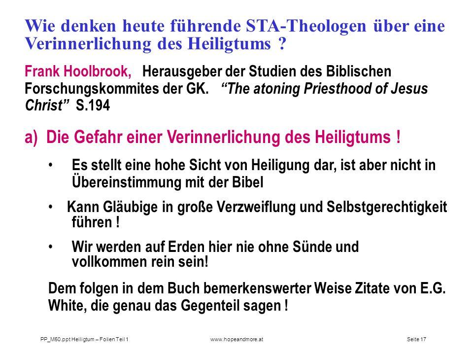 Seite 16 PP_M50.ppt Heiligtum – Folien Teil 1www.hopeandmore.at Argument von Ekkehardt Müller: Während Predigertagung Bogi 2000: Auf die Frage, warum