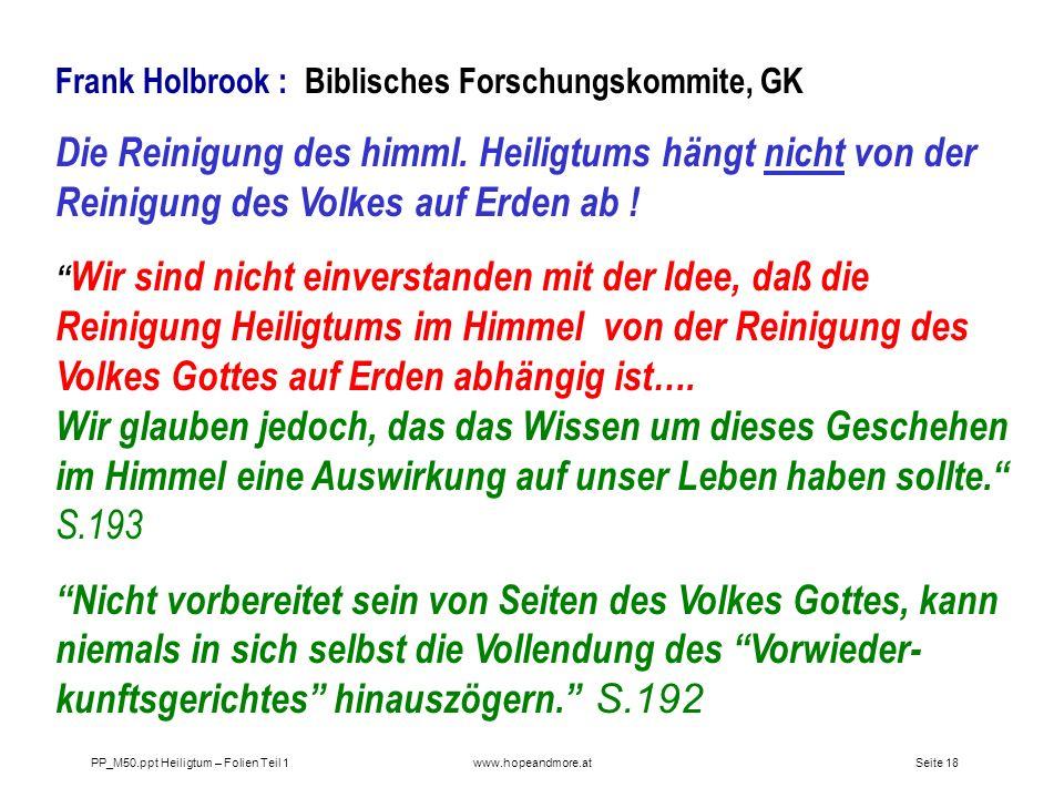 Seite 17 PP_M50.ppt Heiligtum – Folien Teil 1www.hopeandmore.at Wie denken heute führende STA-Theologen über eine Verinnerlichung des Heiligtums ? Fra