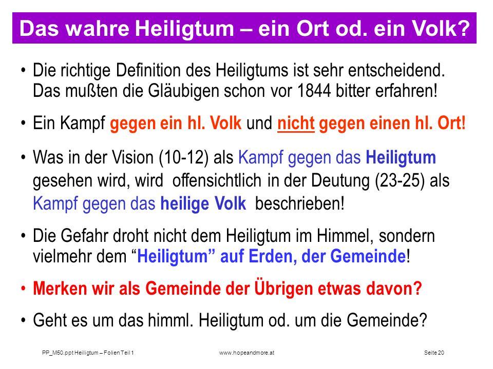 Seite 19 PP_M50.ppt Heiligtum – Folien Teil 1www.hopeandmore.at Die rechte Identifikation des Heiligtums Das Heiligtum ist als Sinnbild zu sehen, und