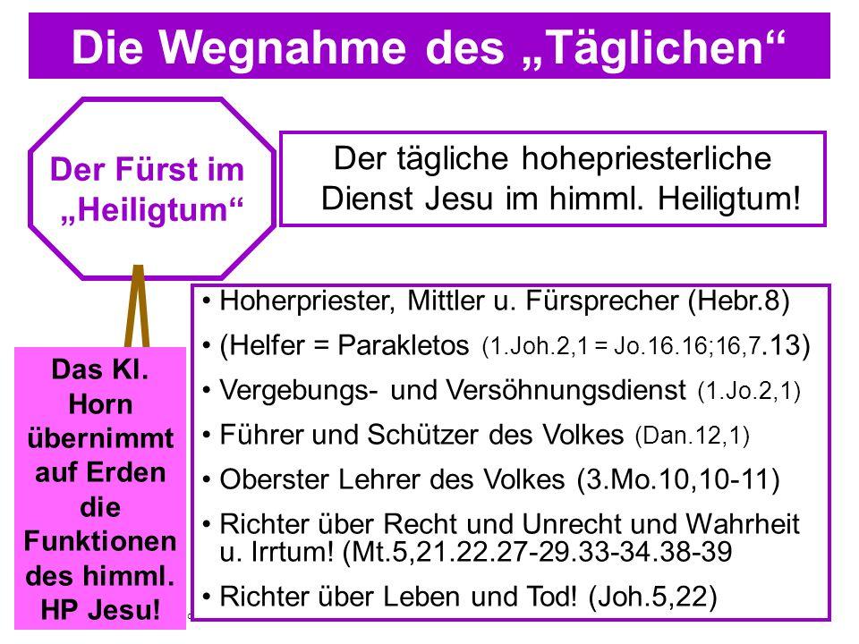 Seite 26 PP_M50.ppt Heiligtum – Folien Teil 1www.hopeandmore.at Die Wegnahme des Täglichen Der Fürst im Heiligtum Was tut Jesus täglich für uns von se