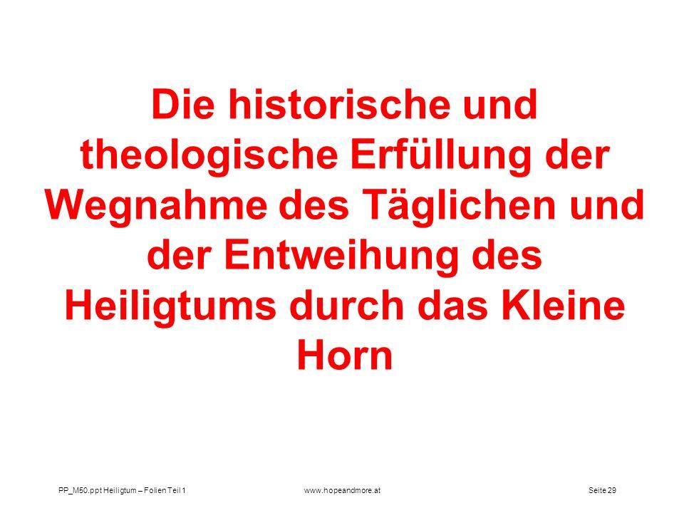 Seite 28 PP_M50.ppt Heiligtum – Folien Teil 1www.hopeandmore.at Wo wurde Jesus durch das Kl. Horn das Tägliche weggenommen? Geschah das im Himmel oder