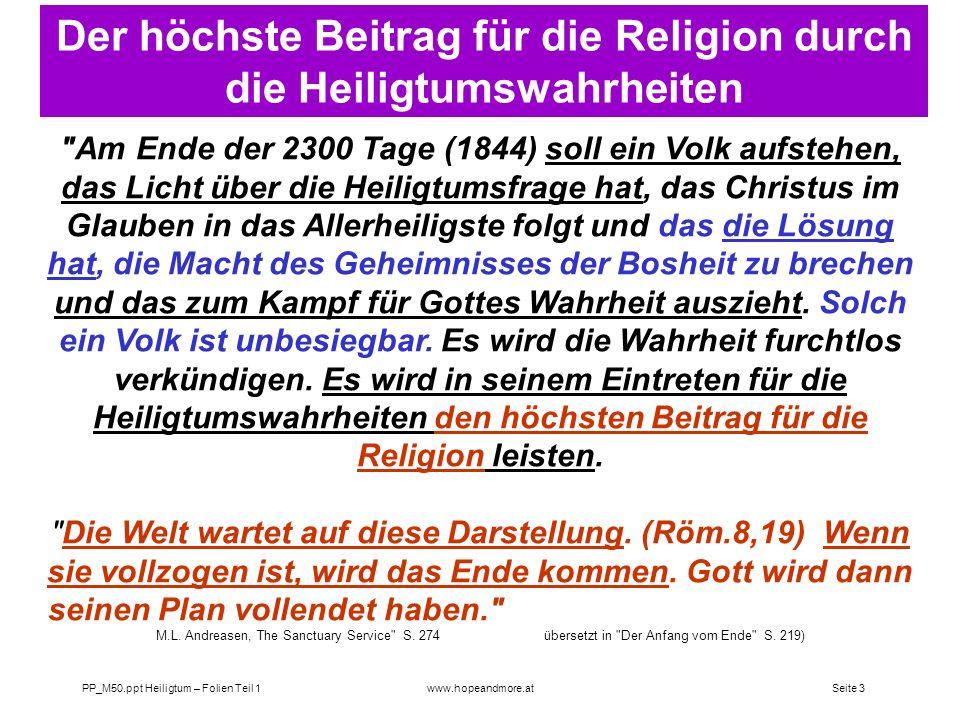 Seite 2 PP_M50.ppt Heiligtum – Folien Teil 1www.hopeandmore.at Die grundsätzliche Bedeutung der Visionen von Dan. 8-12 für die Endzeit 1.Die Prophetie