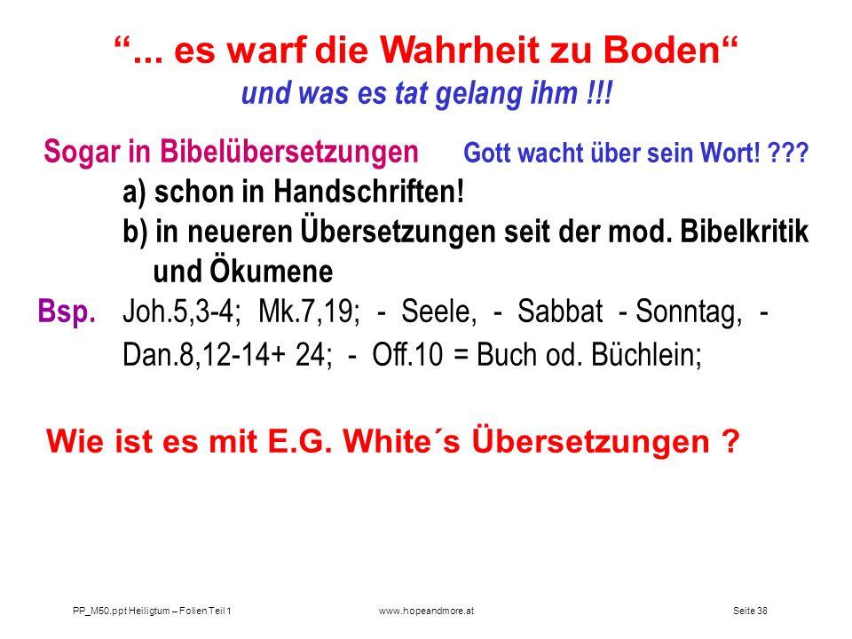 Seite 37 PP_M50.ppt Heiligtum – Folien Teil 1www.hopeandmore.at Das Kleine Horn vor und nach 1844 Die Macht des Antichristen im Wandel der NT-Zeit Kl.