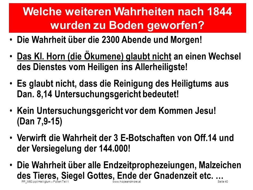 Seite 39 PP_M50.ppt Heiligtum – Folien Teil 1www.hopeandmore.at Das Wegnehmen des Täglichen vor 1844 und nach 1844! (Hat sich daran etwas geändert?) D