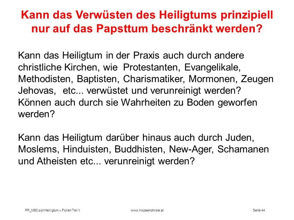 Seite 43 PP_M50.ppt Heiligtum – Folien Teil 1www.hopeandmore.at Das Horn glaubt nicht, dass die endzeitliche Reinigung des Heiligtums zum Ziel hat, di