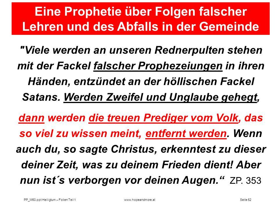 Seite 51 PP_M50.ppt Heiligtum – Folien Teil 1www.hopeandmore.at Diese pflichtvergessenen Priester übertraten Gottes Gesetz und entehrten ihr heiliges